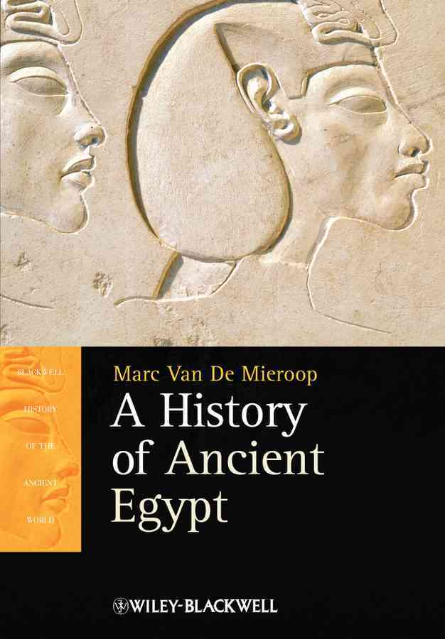A History of Ancient Egypt By Van De Mieroop, Marc