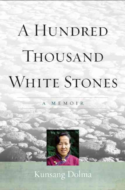 A Hundred Thousand White Stones By Dolma, Kunsung/ Denno, Evan (CON)